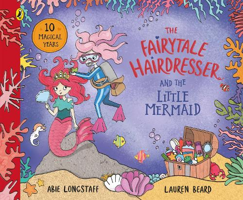 The Fairytale Hairdresser and the Little Mermaid: New Edition - The Fairytale Hairdresser (Paperback)