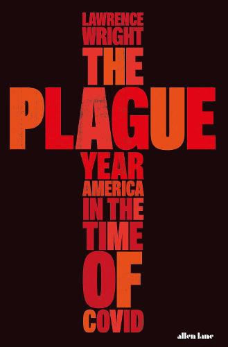 The Plague Year: America in the Time of Covid (Hardback)