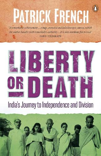 Liberty or Death: India's Journey to Independence and Division (Paperback)