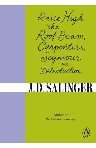 Raise High the Roof Beam, Carpenters; Seymour - an Introduction (Paperback)