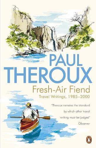 Fresh-air Fiend: Travel Writings, 1985-2000 (Paperback)