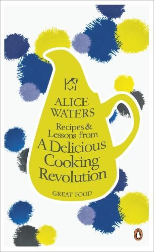 Recipes and Lessons from a Delicious Cooking Revolution - Penguin Great Food (Paperback)