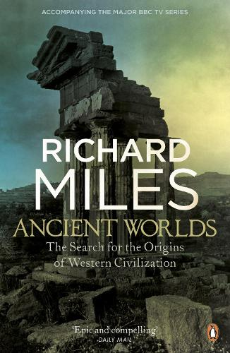 Ancient Worlds: The Search for the Origins of Western Civilization (Paperback)