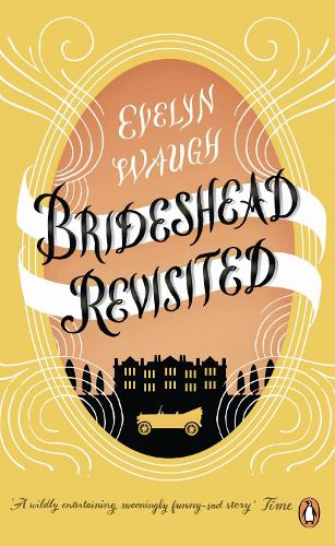 Brideshead Revisited: The Sacred And Profane Memories Of Captain Charles Ryder - Penguin Essentials (Paperback)