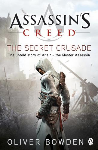 The Secret Crusade: Assassin's Creed Book 3 - Assassin's Creed (Paperback)