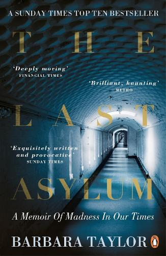 The Last Asylum: A Memoir of Madness in our Times (Paperback)