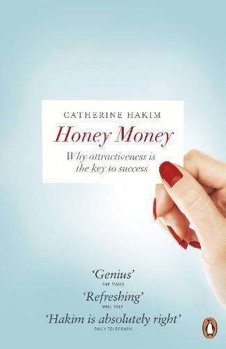Honey Money: The Power of Erotic Capital (Paperback)