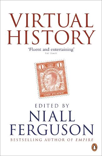 Virtual History: Alternatives and Counterfactuals (Paperback)