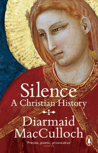 Silence: A Christian History (Paperback)