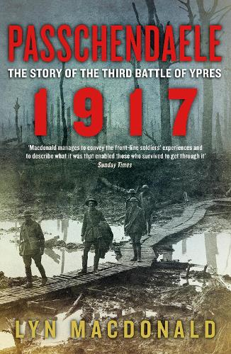 Passchendaele: The Story of the Third Battle of Ypres 1917 (Paperback)
