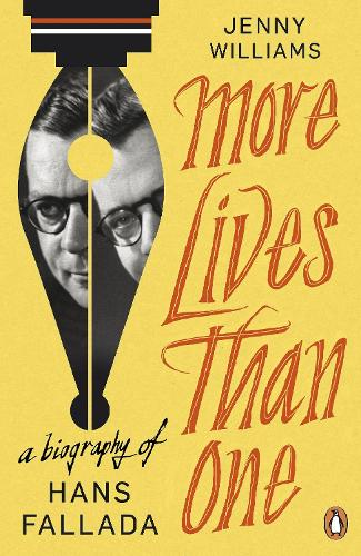 More Lives than One: A Biography of Hans Fallada (Paperback)