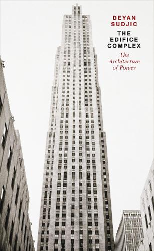 The Edifice Complex: The architecture of power (Paperback)