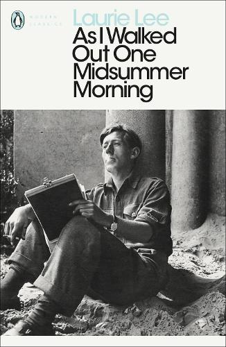 As I Walked Out One Midsummer Morning - Penguin Modern Classics (Paperback)