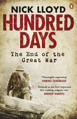 Hundred Days: The End of the Great War (Paperback)