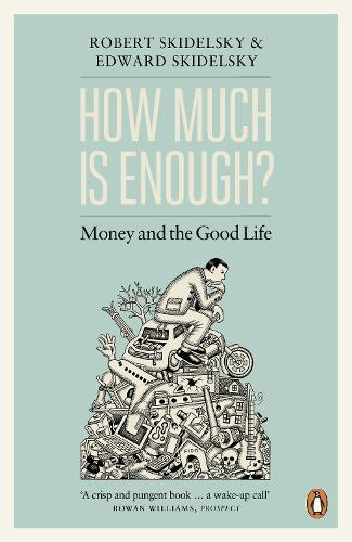 How Much is Enough?: Money and the Good Life (Paperback)
