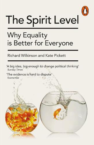 The Spirit Level: Why Equality is Better for Everyone (Paperback)