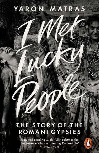 I Met Lucky People: The Story of the Romani Gypsies (Paperback)