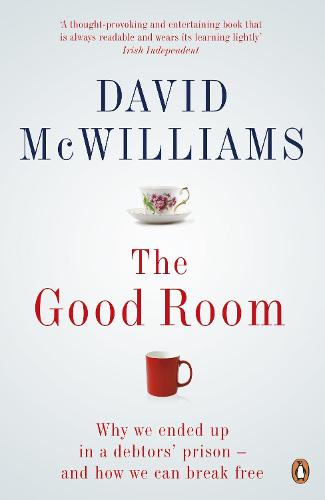 The Good Room: Why we ended up in a debtors' prison - and how we can break free (Paperback)