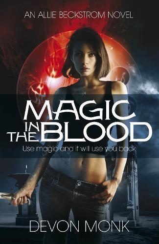 Magic in the Blood - An Allie Beckstrom Novel (Paperback)
