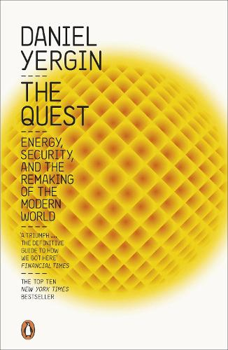 The Quest: Energy, Security and the Remaking of the Modern World (Paperback)