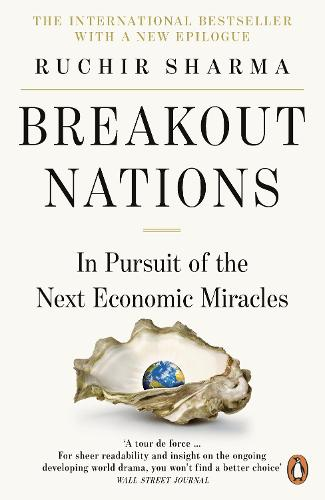 Breakout Nations: In Pursuit of the Next Economic Miracles (Paperback)