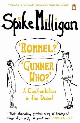 'Rommel?' 'Gunner Who?': A Confrontation in the Desert - Spike Milligan War Memoirs (Paperback)