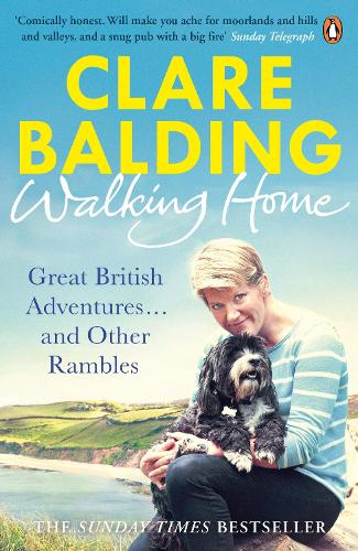 Walking Home: Great British Adventures . . . and Other Rambles (Paperback)