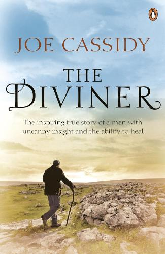 The Diviner: The inspiring true story of a man with uncanny insight and the ability to heal (Paperback)