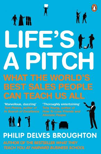 Life's A Pitch: What the World's Best Sales People Can Teach Us All (Paperback)