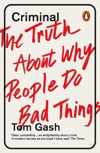 Criminal: The Truth About Why People Do Bad Things (Paperback)