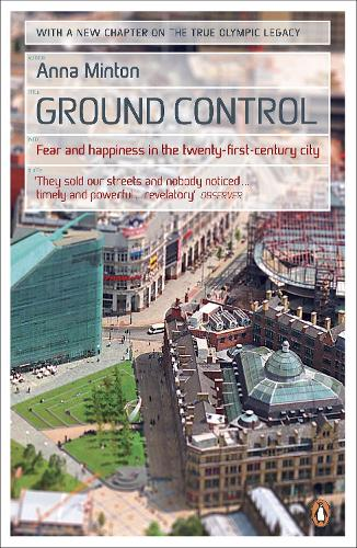 Ground Control: Fear and happiness in the twenty-first-century city (Paperback)