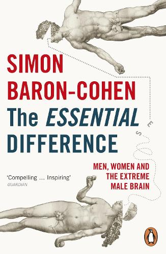 The Essential Difference: Men, Women and the Extreme Male Brain (Paperback)