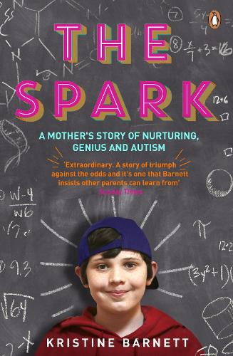 The Spark: A Mother's Story of Nurturing, Genius and Autism (Paperback)