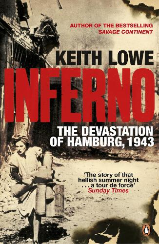 Inferno: The Devastation of Hamburg, 1943 (Paperback)