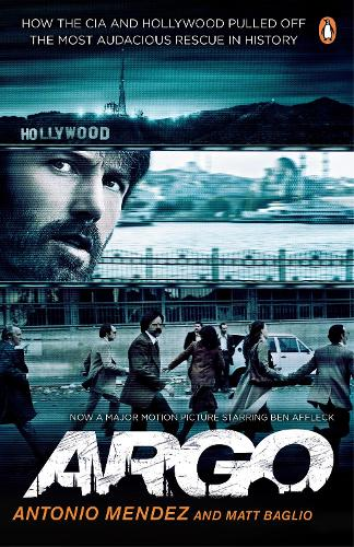 Argo: How the CIA and Hollywood Pulled Off the Most Audacious Rescue in History (Paperback)
