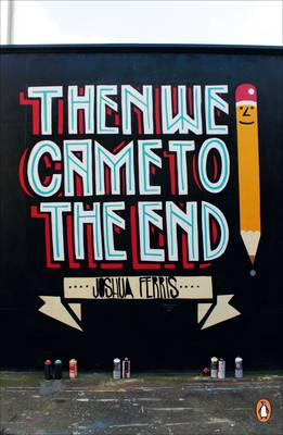 Then We Came to the End - Penguin Street Art (Paperback)
