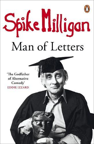 Spike Milligan: Man of Letters (Paperback)