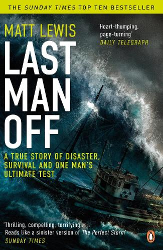 Last Man Off: A True Story of Disaster, Survival and One Man's Ultimate Test (Paperback)