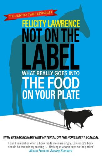 Not On the Label: What Really Goes into the Food on Your Plate (Paperback)
