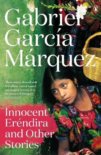 Innocent Erendira and Other Stories (Paperback)