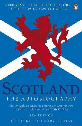 Scotland: The Autobiography: 2,000 Years of Scottish History by Those Who Saw it Happen (Paperback)