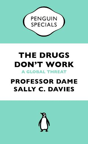 The Drugs Don't Work: A Global Threat - Penguin Specials (Paperback)
