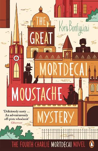 The Great Mortdecai Moustache Mystery: The Fourth Charlie Mortdecai Novel - Mortdecai (Paperback)