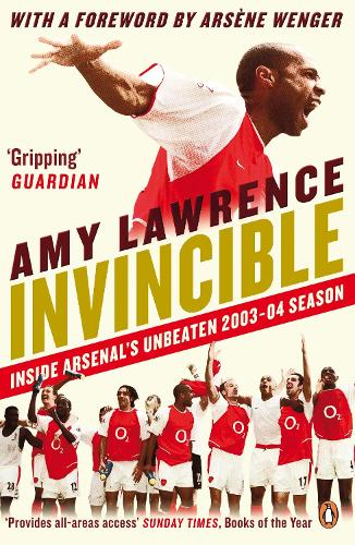 Invincible: Inside Arsenal's Unbeaten 2003-2004 Season (Paperback)