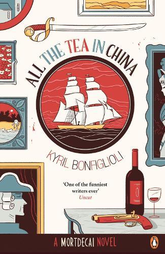 All the Tea in China: A Charlie Mortdecai novel - Mortdecai (Paperback)