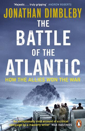 The Battle of the Atlantic: How the Allies Won the War (Paperback)