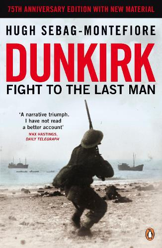 Dunkirk: Fight to the Last Man (Paperback)