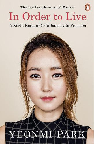 In Order To Live: A North Korean Girl's Journey to Freedom (Paperback)