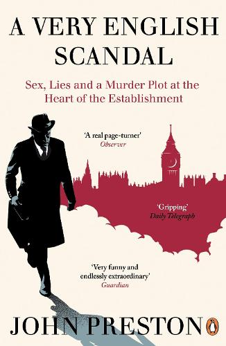 A Very English Scandal: Sex, Lies and a Murder Plot at the Heart of the Establishment (Paperback)