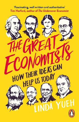 The Great Economists: How Their Ideas Can Help Us Today (Paperback)